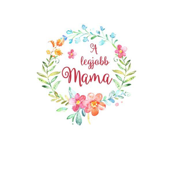 Mintás barkácsfilc - A legjobb mama - hímzőkeretbe